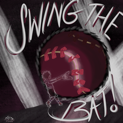 You Just Gotta (Swing the Bat) by Sylverstone14