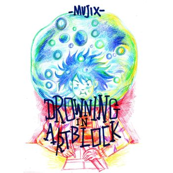 Drowning In Artblock by mujix