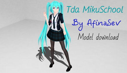 MMD - Tda MikuSchool - By AfinaSev + DL by AfinaSev