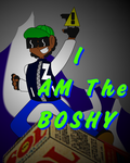 I AM THE BOSHY!!! by ZeoLightning