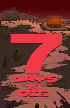 7 Days of 7 Days To Die by guavajagular