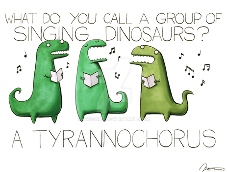 What do you call a group of singing dinosaurs? by arseniic