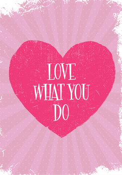 Love What You Do by nanigraphics