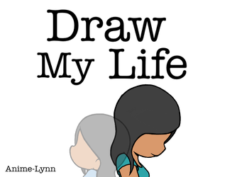 Draw My Life - Cover Page by Anime-Lynn