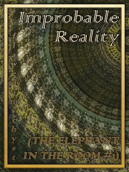 Cover: Improbable Reality, by flawedamythyst by Trishkafibble