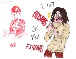 Blistahs on mah Fingahs by Strabius