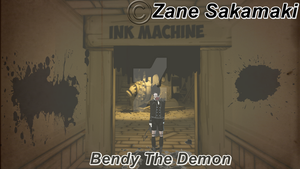 Bendy And The Ink Machine Edit by ZaneSakamaki
