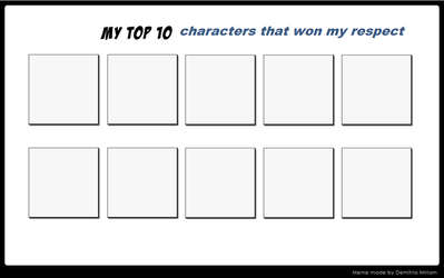 Top 10 Characters Won My Respect by JohanaBlackMoon