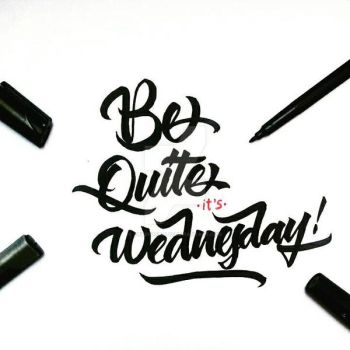 Ssshh ...!! it's Wednesday ..  Calligraphy by Artsforall12