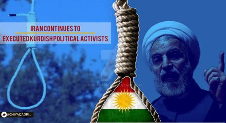 Iran continues to executed Kurdish political activ by chiyaqadri