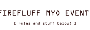 Firefluff MYO Event [OPEN] [EXTENDED TIME] by alliemews