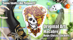 Some Skulls Like Potpourri HUGE Glossy Sticker by SulkyRusalka