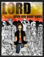 Lord, give me Your eyes by Sneaky-Snake