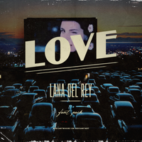 Lana del Rey - LOVE / Fonts by RADIANTWH0R3