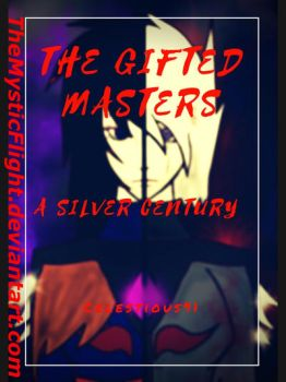 The Gifted Masters : A Silver Century by TheMysticFlight