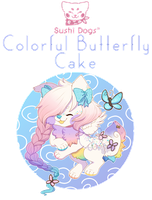 [Closed] Sushi Dog - Colorful Butterfly Cake by Kandy-Cube