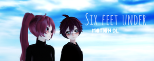 MMD Six Feet Under  (Hazey Eyes Remix) | MOTION DL by Auremei