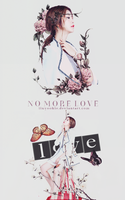 021816 NO MORE LOVE by LinYookie