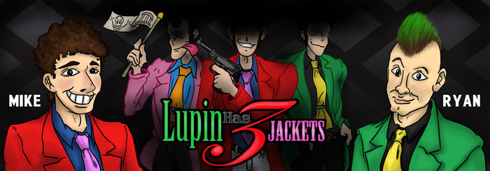 Lupin Has 3 Jackets PODCAST_Official Banner by FilmmakerJ