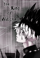 The King of Witches by ReySogryHaruka