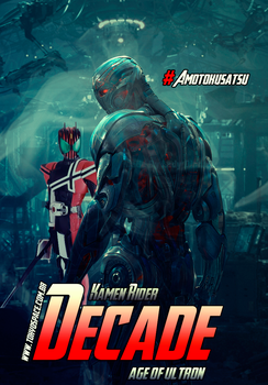 Kamen Rider Decade - Age  of Ultron by Tokyo-Space