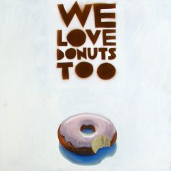WE LOVE DONUTS TOO by RRZA