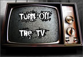 Turn Off The TV by Minus-Zer0