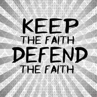Keep the Faith, Defend the Faith by 1234RoseSmith