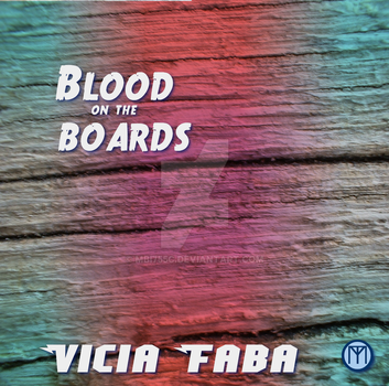 Blood On The Boards by mbi755c