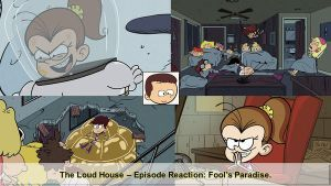 Fool's Paradise (The Loud House): A Reaction. by Justsomeordinarydude