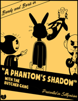 Bendy and Boris in A Phantom's Shadow by RichardtheDarkBoy29