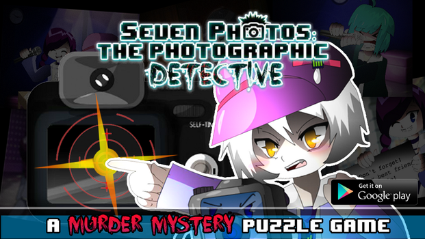 Seven Photos: A Photographic Detective on Android! by Chibixi