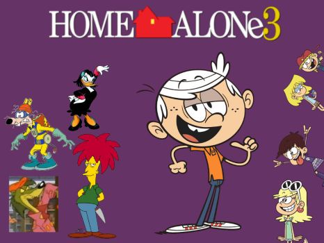 Home Alone 3 (Lincoln Loud version) by Bart-Toons