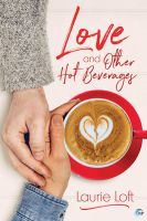 Love and Other Hot Beverages by LCChase