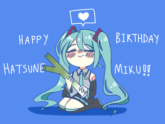 Happy Birthday to Hatsune Miku! by Skylar-Kohai