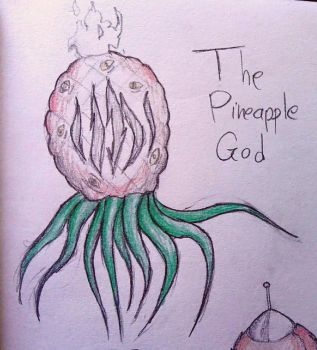 The Pineapple God by StrangeStickmanStuff