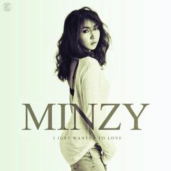 Minzy: I Wanted To Love 3 by Awesmatasticaly-Cool