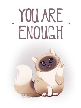 You are enough by ShinePawArt
