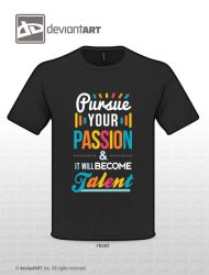 Pursue Your Passion by juelleann