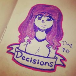 Decisions - Day 7 [Inktober 2017] by Royal-Pride-Arts