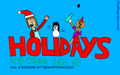 Ch. 3: Holidays and Other Such BS by The-Happy-Spaceman