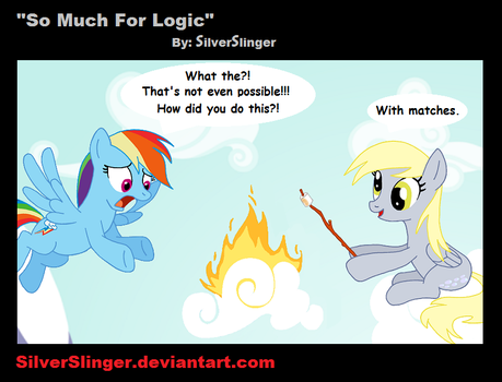 So Much For Logic by SilverSlinger