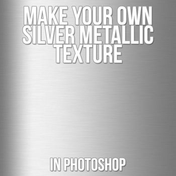 Make Your Own Silver Metallic Texture In Photoshop by MysticEmma