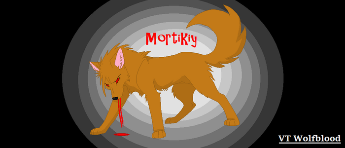 A Life Of Revenge Mortikiy messy by Lpswolfblood69