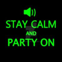 Stay Calm and Party On by gamera68