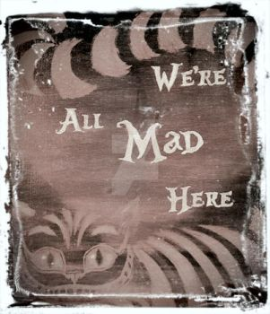 Mad Here by QueenieNirvana