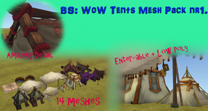 BS WoW Tents Mesh Pack nr1. [LINK] by BurnSightFH
