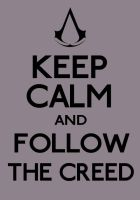 Keep Calm Assassin's Creed by ERRRskate151