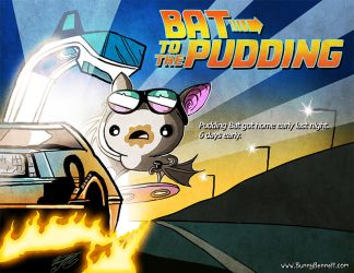 Bat To The Pudding by BunnyBennett