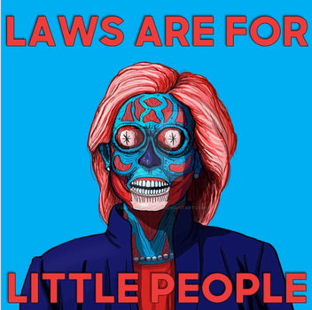 Hillary Clinton Laws Are For Little People by Flying-Tiger-Comics